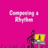 composing a rhythm